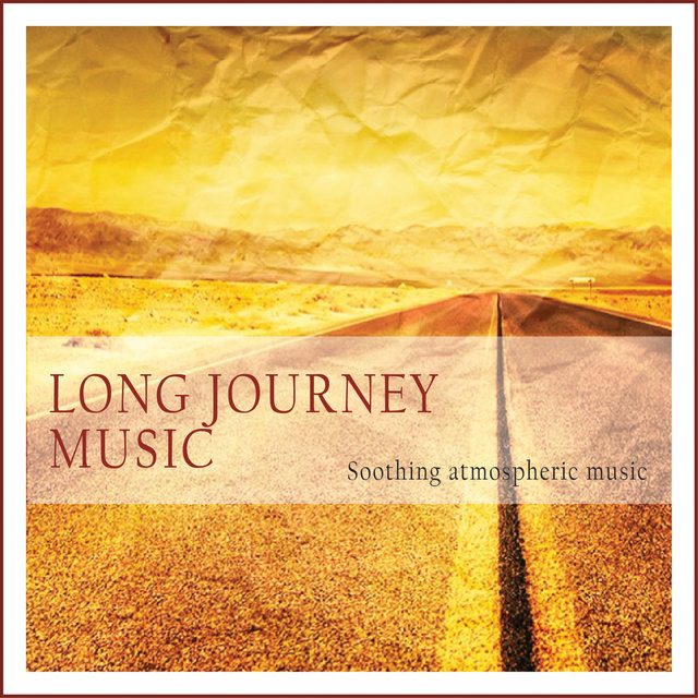 Long Journey Music (Soothing Atmospheric Music)