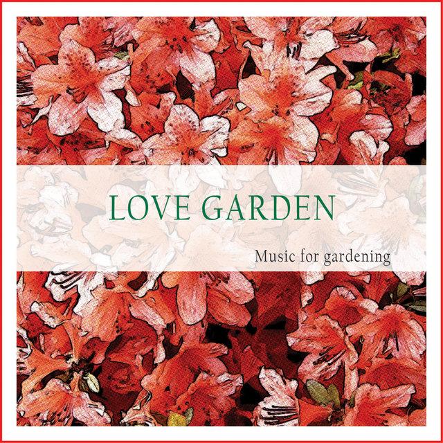 Couverture de Love Garden (Music for Gardening)