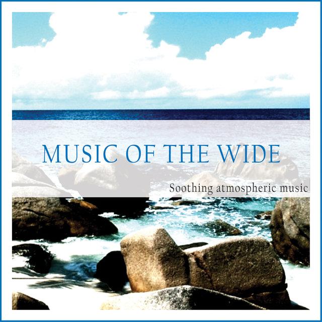 Music of the Wide (Soothing Atmospheric Feelings)