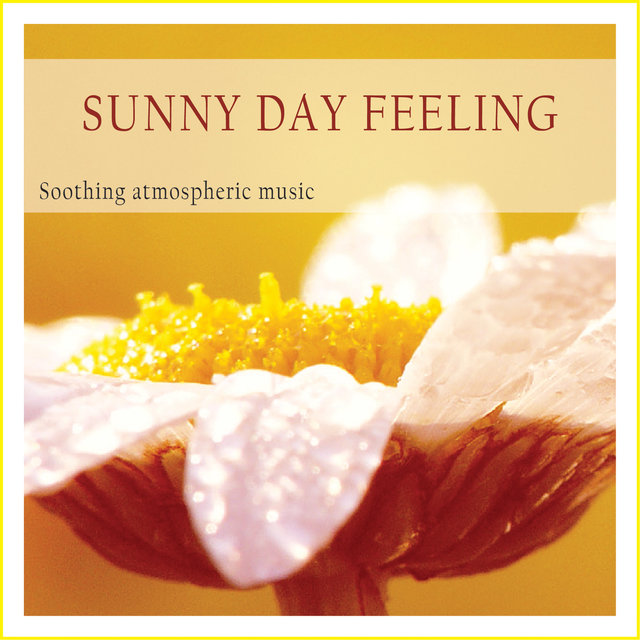 Couverture de Sunny Day Feeling (Soothing Atmospheric Music)