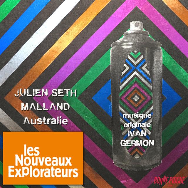 Les nouveaux explorateurs: Julien Seth Malland en Australie (Musique originale du film)