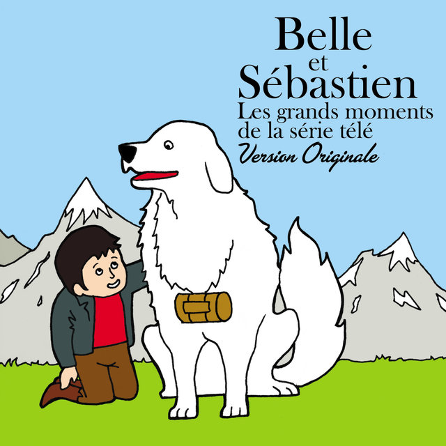 Belle et Sébastien - Les grands moments de la série télé (Version originale)