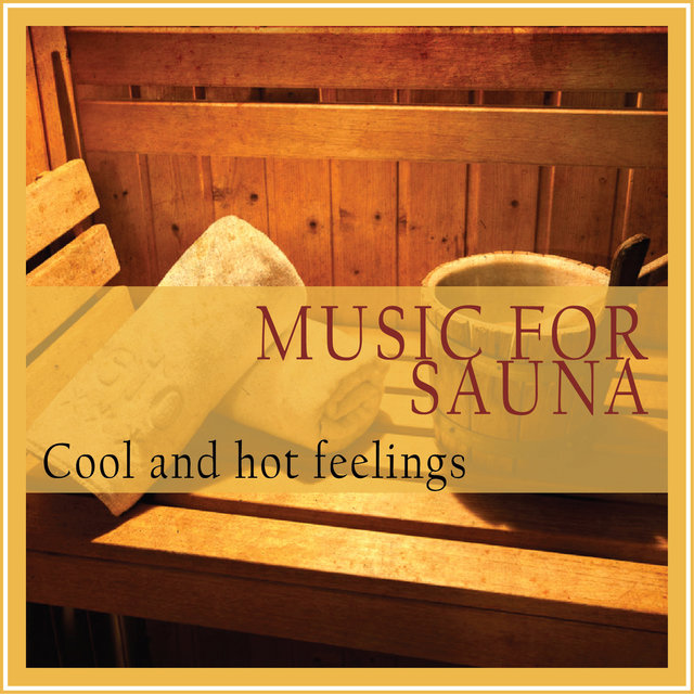 Music for Sauna (Cool and Hot Feelings)