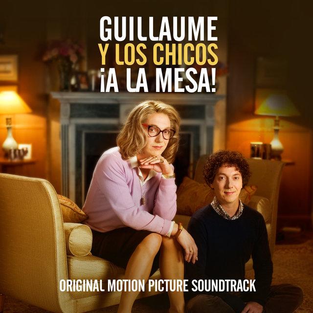 Guillaume y Los Chicos a la Mesa (Original Motion Picture Soundtrack)