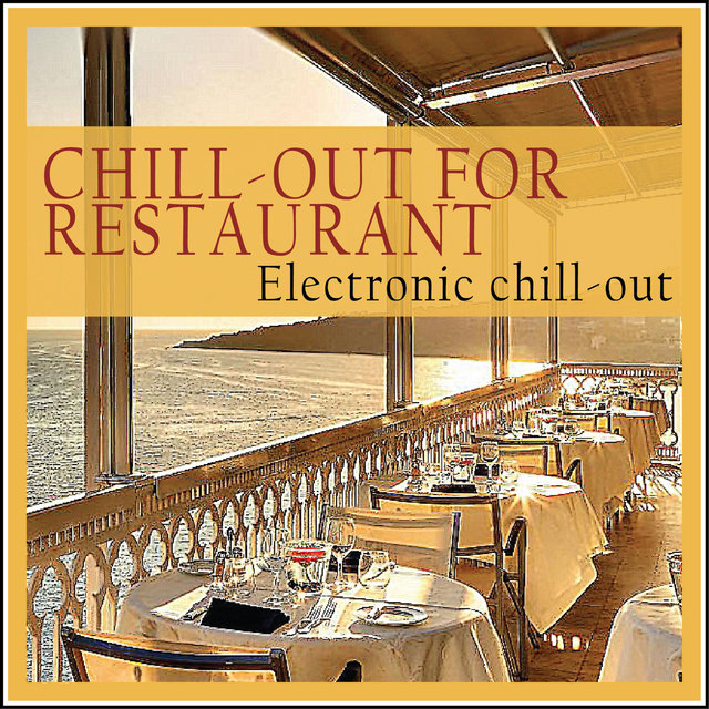 Chill-out for Restaurant (Electronic Chill-out)