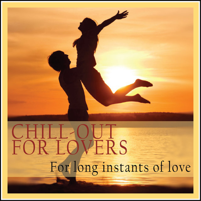 Chill-out for Lovers (For Long Instant of Love)