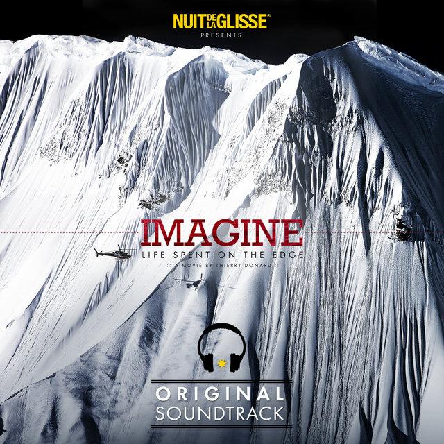 Nuit de la Glisse Presents Imagine (Life Spent on the Edge) [Original Motion Picture Soundtrack]