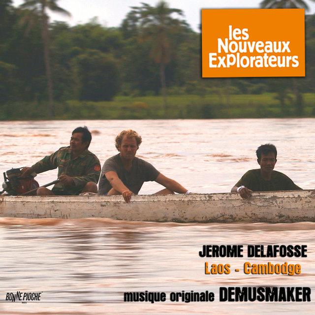 Les nouveaux explorateurs: Jérome Delafosse au Laos et au Cambodge (Musique originale du film)