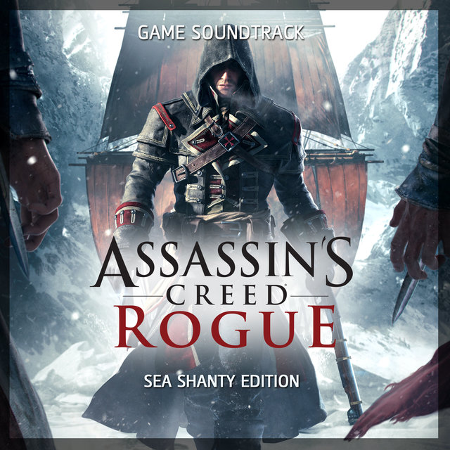 Assassin's Creed Rogue (Sea Shanty Edition) [Original Game Soundtrack]
