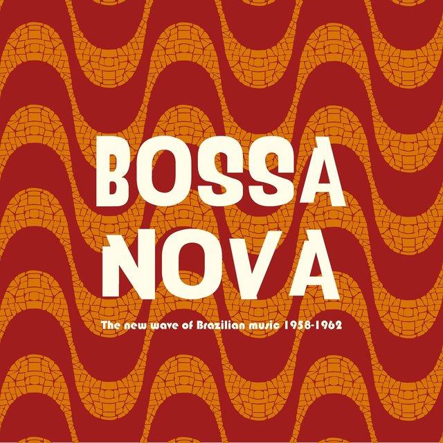 Couverture de Bossa Nova - The New Wave of Brazilian Music 1958-1962