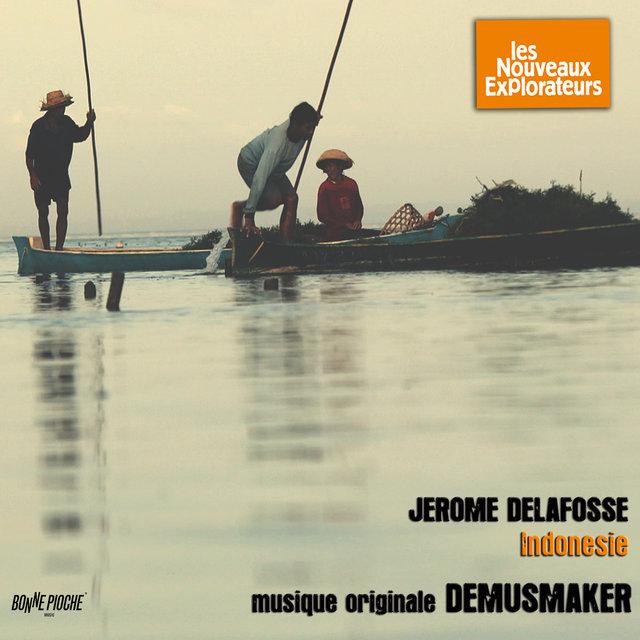 Les nouveaux explorateurs: Jérome Delafosse en Indonésie (Musique originale du film)