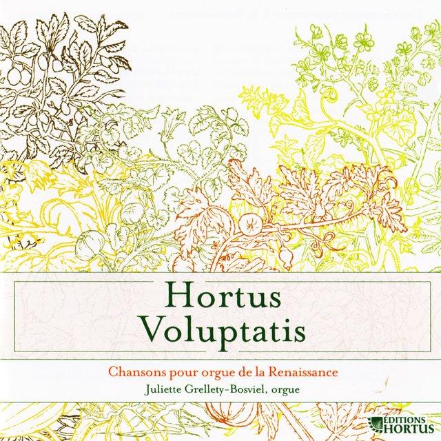 Hortus Voluptatis: Chansons pour orgue de la Renaissance