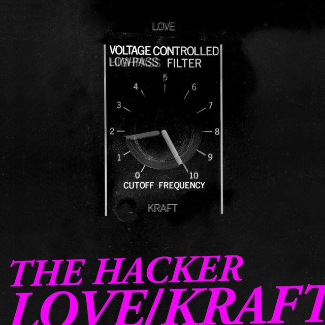 The Hacker - Love/Kraft (Complete Edition)