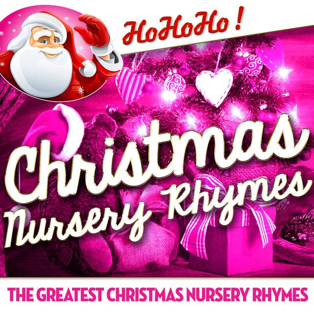 Couverture de Christmas Nursery Rhymes - The Greatest Christmas Nursery Rhymes