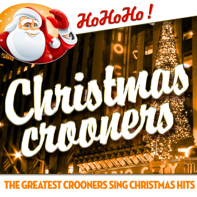 Couverture de Christmas Crooners - The Greatest Crooners Sing Christmas Hits