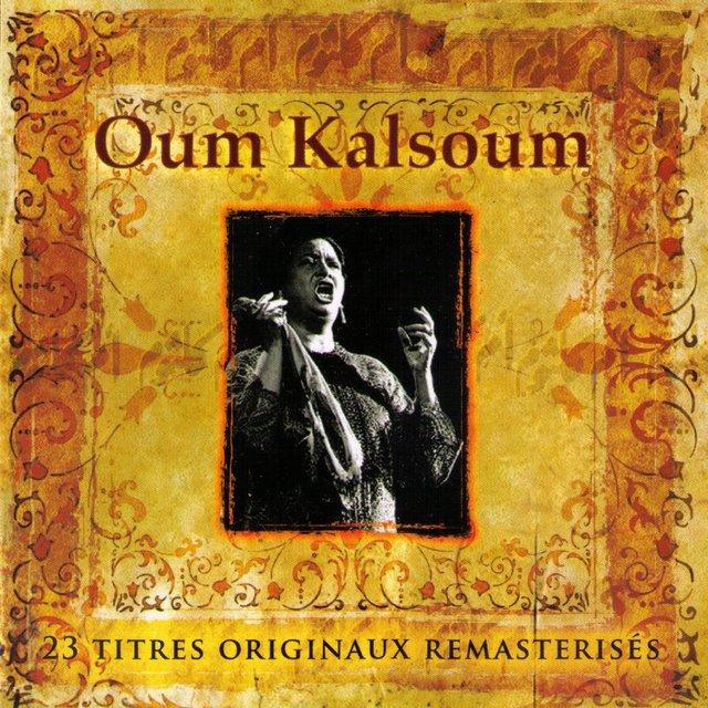 Oum Kalsoum - 23 titres originaux remasterisés