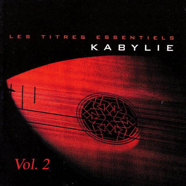 Couverture de Les titres essentiels Kabylie, Vol. 2