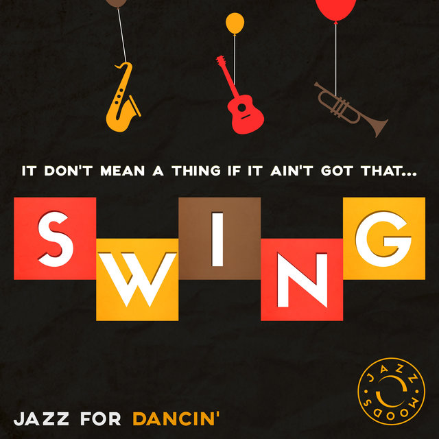 Couverture de Swing – The Best of Jazz for Dancin'