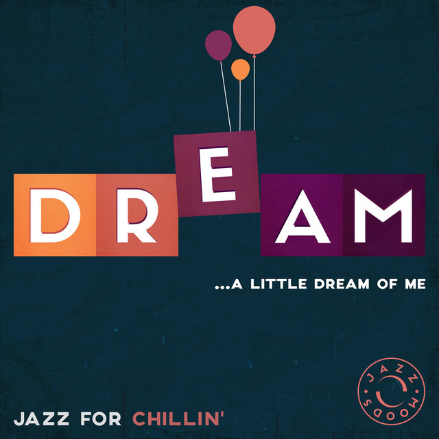 Couverture de Dream – The Best of Jazz for Chillin'