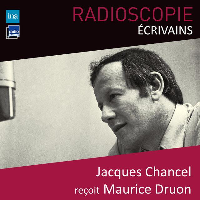 Radioscopie (Écrivains): Jacques Chancel reçoit Maurice Druon