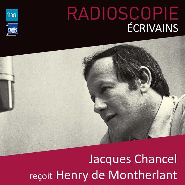 Radioscopie (Écrivains): Jacques Chancel reçoit Henry de Montherlant