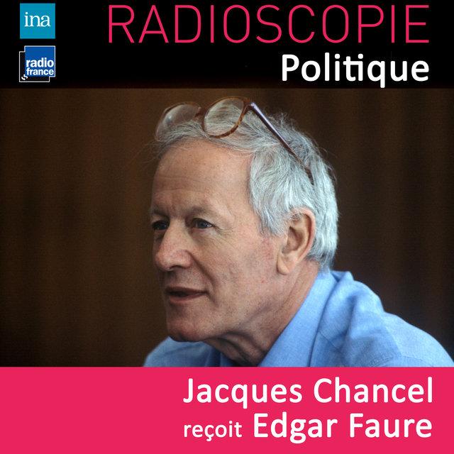 Radioscopie (Politique): Jacques Chancel reçoit Edgar Faure