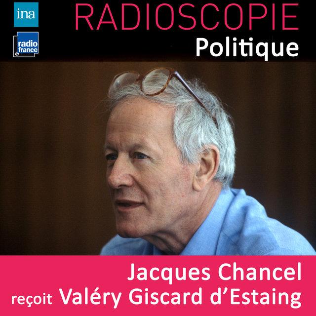 Radioscopie (Politique): Jacques Chancel reçoit Valéry Giscard d'Estaing