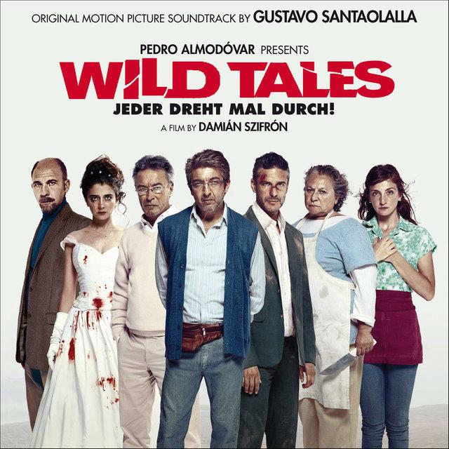 Wild Tales: Jeder Dreht Mal Durch! (Original Motion Picture Soundtrack)