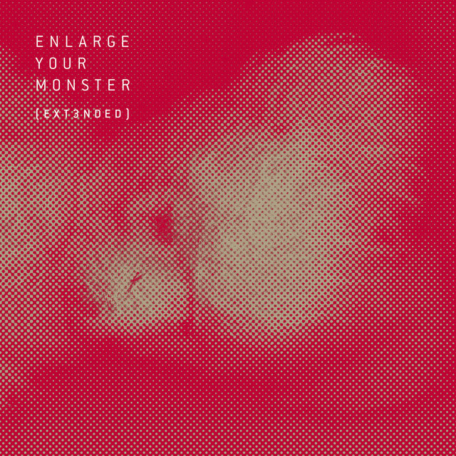 Enlarge Your Monster (Extended Version) - EP