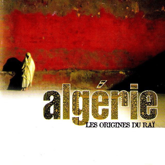 Couverture de Algérie: Les origines du raï