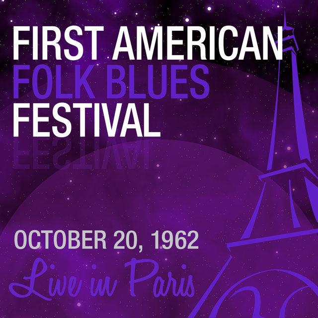 Couverture de Live in Paris: First American Folk Blues Festival 1962
