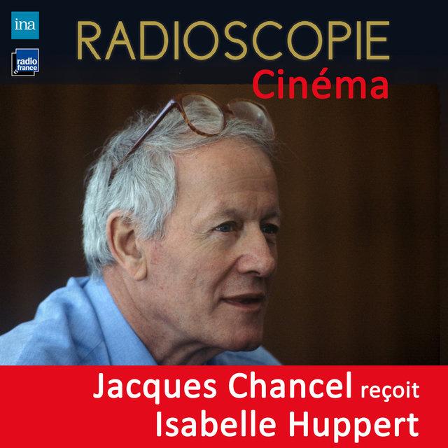Radioscopie (Cinéma): Jacques Chancel reçoit Isabelle Huppert
