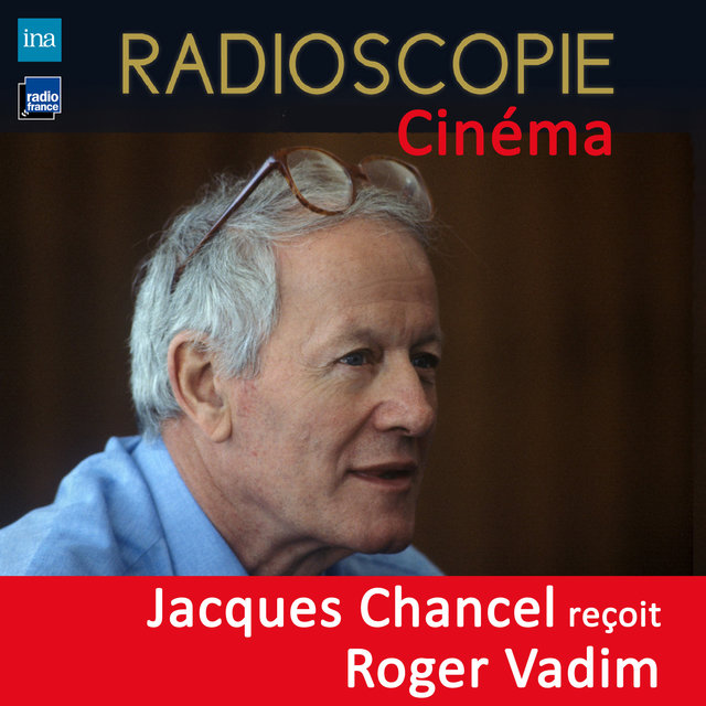 Radioscopie (Cinéma): Jacques Chancel reçoit Roger Vadim
