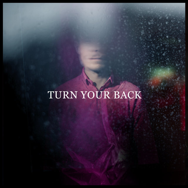Turn Your Back - Single