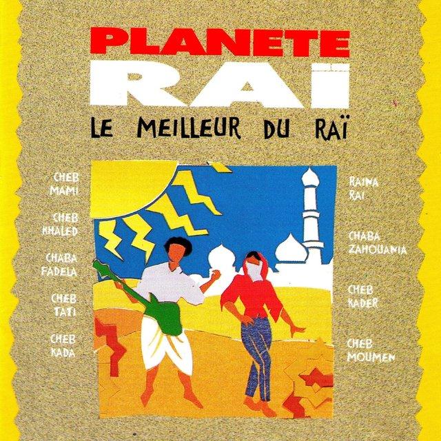 Planète raï: Le meilleur du raï