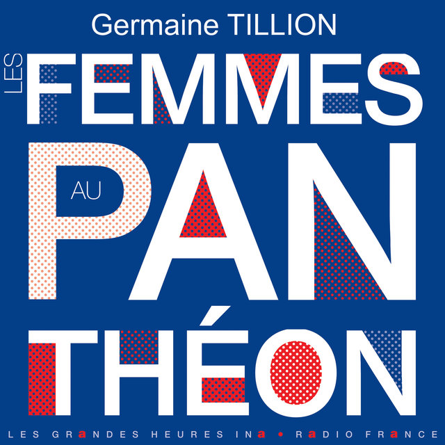 Couverture de Les femmes au Panthéon - Les Grandes Heures Ina / Radio France