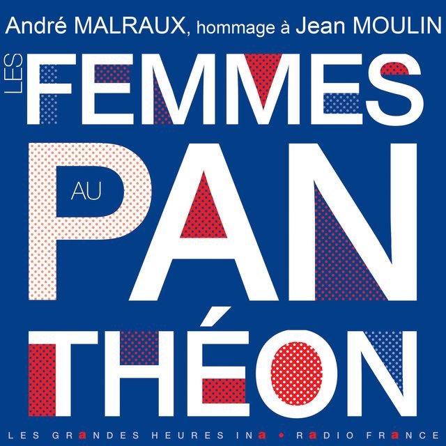 Couverture de Les femmes au Panthéon (Hommage à Jean Moulin) - Les Grandes Heures Ina / Radio France