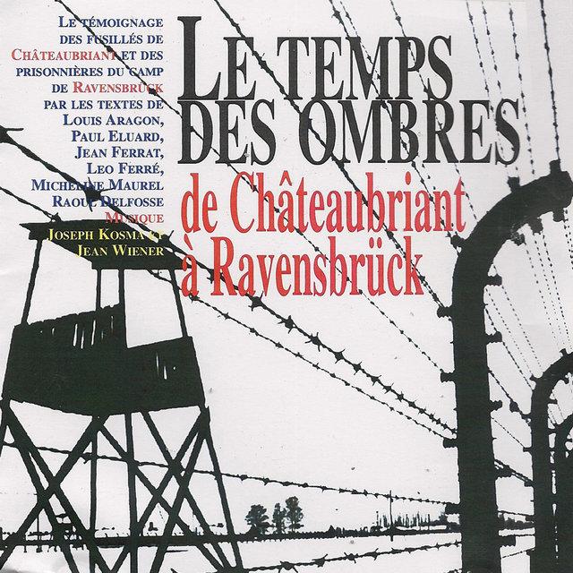 Le temps des ombres, de Châteaubriant à Ravensbrück