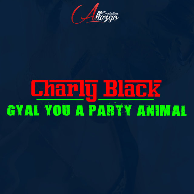 Gyal You a Party Animal - EP