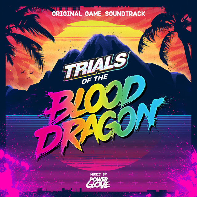 Trials of the Blood Dragon (Original Game Soundtrack)