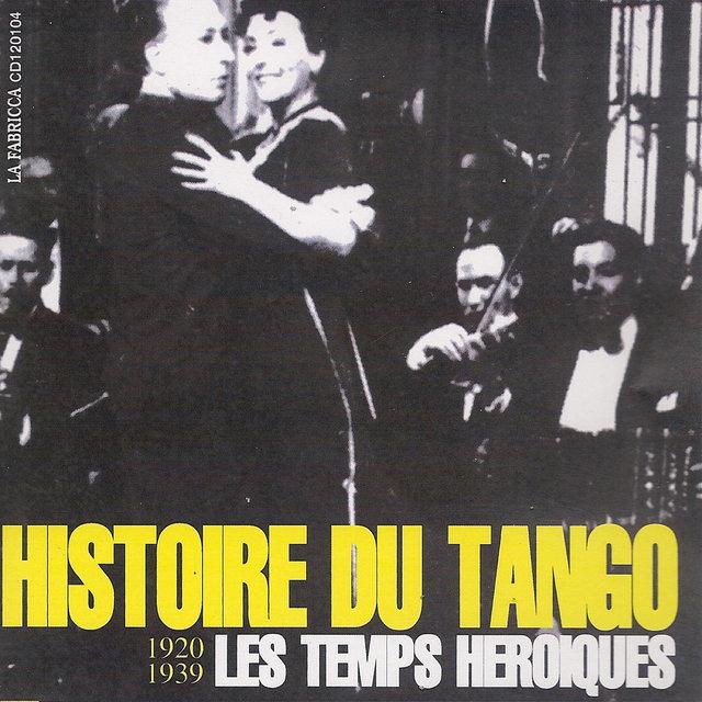 Histoire du tango: Les temps héroiques (1920-1939)