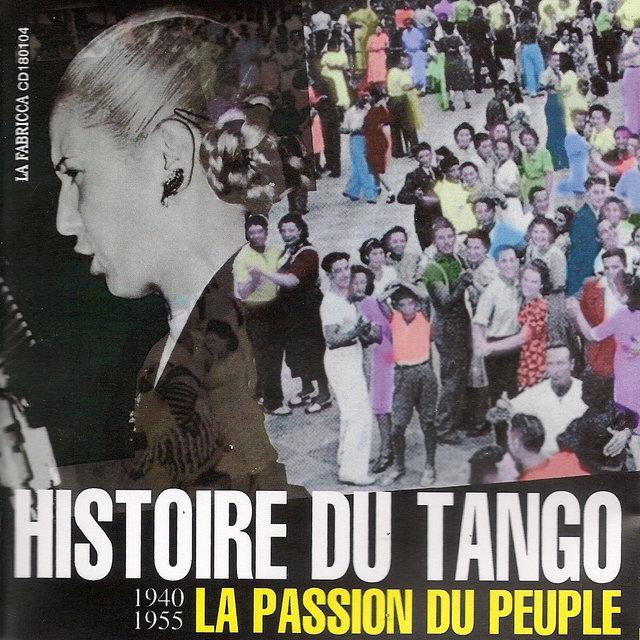 Histoire du tango, la passion du peuple (1940-1955)