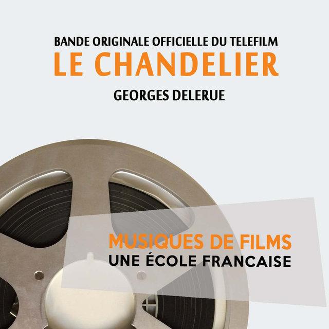 Le chandelier (Bande originale officielle du téléfilm) [Musiques de films, une école française]