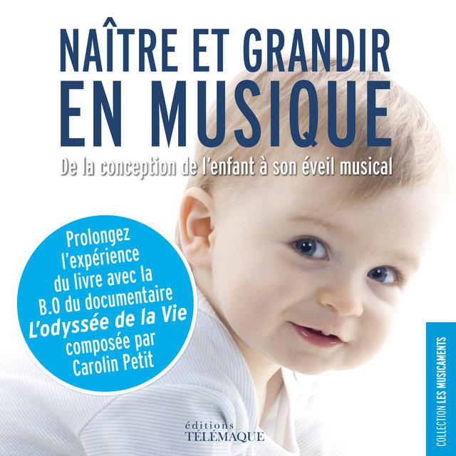 Naître et grandir en musique / L'Odyssée de la vie (Bande originale du film)