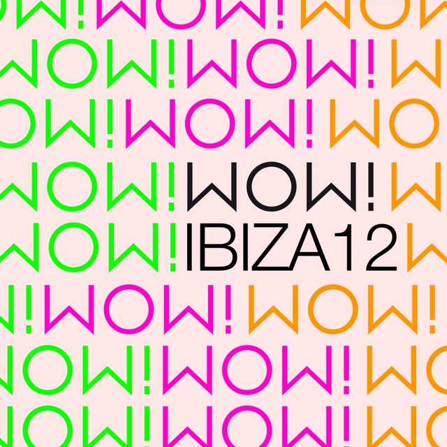 IBIZA 2012 by WOW! RECORDINGS