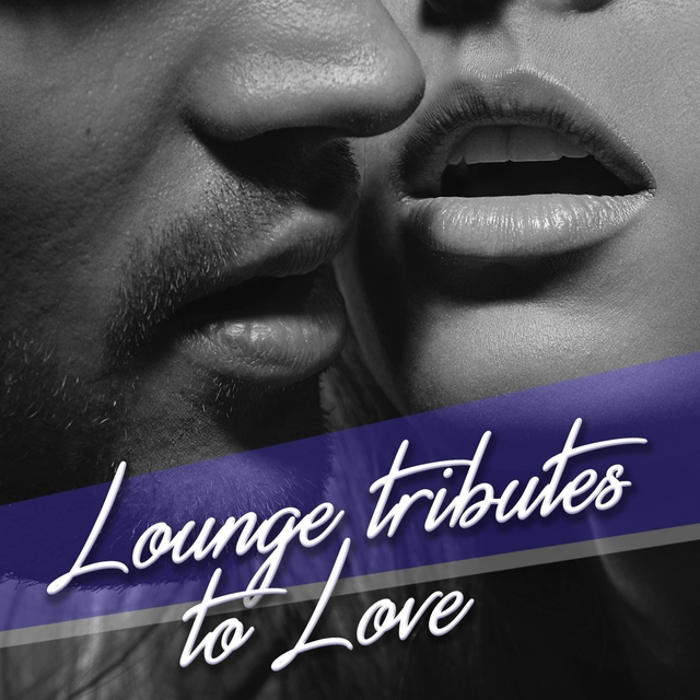 Lounge Tributes to Love