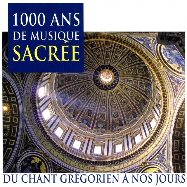 1000 Ans de musique sacrée: Du chant grégorien à nos jours