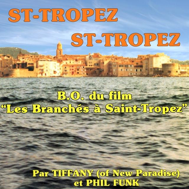 Tiffany / New Paradise / Phil Funk / Saint-Tropez Saint-Tropez / Les Branchés A Saint-Tropez