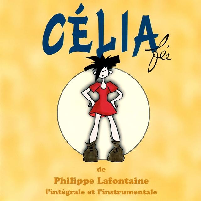 Philippe Lafontaine / Célia fée / Comédie musicale / L'intégrale et l'instrumentale