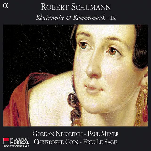 Schumann: Klavierwerke & Kammermusik IX
